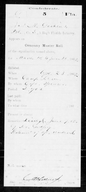 My ancestor James M. Gaskin drafted into the 5th Florida Infantry. One card says he was discharged, another says he never reported